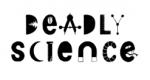 Deadly Science Logo
